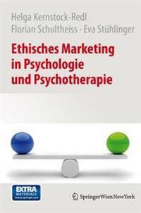 Ethisches Marketing in Psychologie Und Psychotherapie