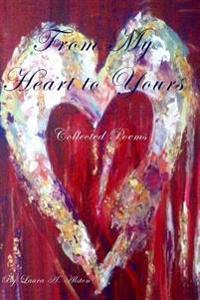 From My Heart to Yours: Collected Poems