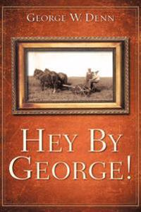 Hey by George!