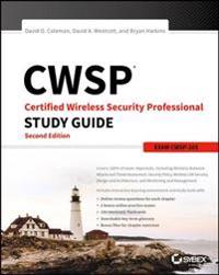CWSP Certified Wireless Security Professional Study Guide, Exam CWSP-205
