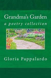 Grandma's Garden: Poems by