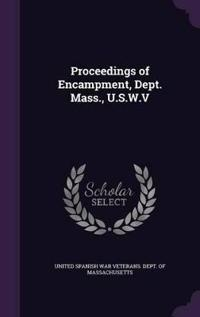 Proceedings of Encampment, Dept. Mass., U.S.W.V