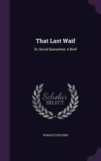 That Last Waif