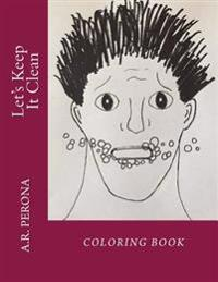Let's Keep It Clean: Coloring Book