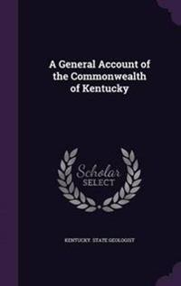 A General Account of the Commonwealth of Kentucky