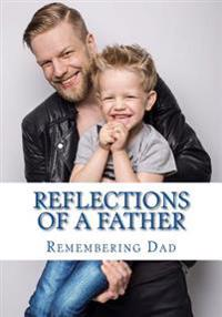 Reflections of a Father: A Fathers Day Reflection