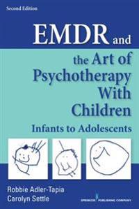 EMDR and the Art of Psychotherapy with Children, Second Edition
