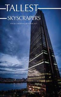 Tallest Skyscrapers Pocket Monthly Planner 2017: 16 Month Calendar