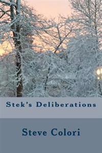 Stek's Deliberations