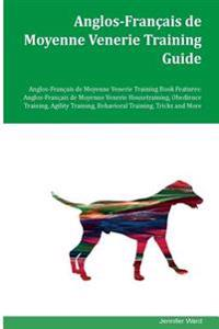 Anglos-Francais de Moyenne Venerie Training Guide Anglos-Francais de Moyenne Venerie Training Book Features: Anglos-Francais de Moyenne Venerie Houset