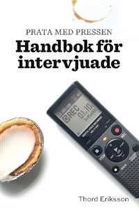 Prata med pressen : handbok för intervjuade