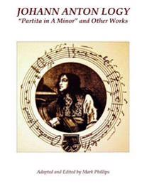 Johann Anton Logy: Partita in a Minor and Other Works