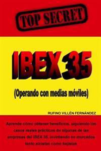 Top Secret: Ibex 35 (Operando Con Medias Moviles)
