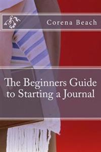 The Beginners Guide to Starting a Journal
