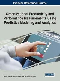 Organizational Productivity and Performance Measurements Using Predictive Modeling and Analytics