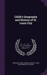 Child's Geography and History of St. Louis City