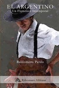 El Argentino: Un Flamenco Intemporal