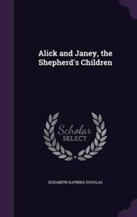 Alick and Janey, the Shepherd's Children