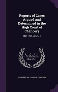 Reports of Cases Argued and Determined in the High Court of Chancery