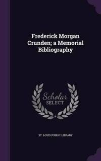 Frederick Morgan Crunden; A Memorial Bibliography