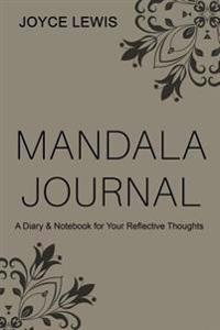 Mandala Journal: A Diary & Notebook for Your Reflective Thoughts