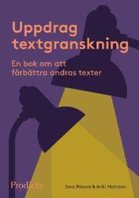 Uppdrag textgranskning. En bok om att förbättra andras texter.