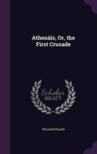 Athenais, Or, the First Crusade