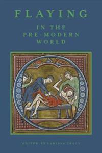 Flaying in the Pre-Modern World