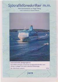 Sjötrafikföreskrifter m.m. 2016 Internationella sjövägsreglerna, sjötrafikförordningen, föreskrifter om sjövägsregler och sjötrafik m.m. med kommentarer av Hugo Tiberg under medverkan av Mattias Widlund