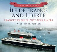 Classic Liners Île de France and Liberté: France's Premier Post-War Liners