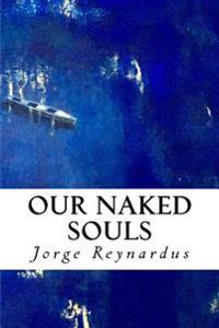 Our Naked Souls: Experiencing Uninhibited Intimacy