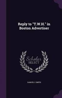 Reply to T.W.H. in Boston Advertiser