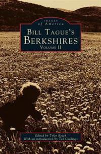 Bill Tague's Berkshires, Volume II