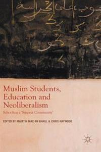 Muslim Students, Education and Neoliberalism