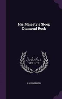 His Majesty's Sloop Diamond Rock