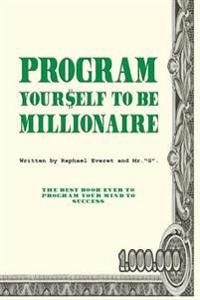 Program Yourself to Be Millionaire