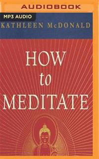 How to Meditate: A Practical Guide (Second Edition)
