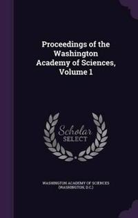 Proceedings of the Washington Academy of Sciences, Volume 1