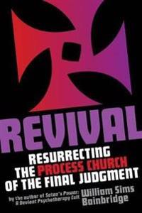 Revival: Resurrecting the Process Church of the Final Judgement