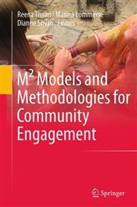 M² Models and Methodologies for Community Engagement
