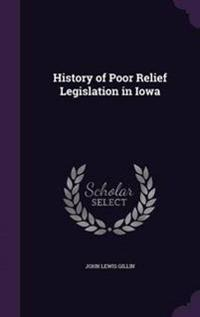 History of Poor Relief Legislation in Iowa