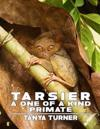 Tarsier: A One of a Kind Primate: Do Your Kids Know This? a Children's Picture Book