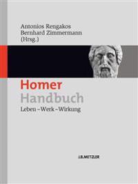 Homer-Handbuch: Leben - Werk - Wirkung