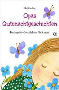 Opas Gutenachtgeschichten: Betthupferl-Geschichten Fur Kinder