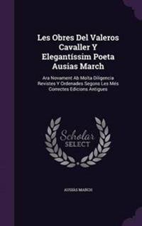 Les Obres del Valeros Cavaller y Elegantissim Poeta Ausias March