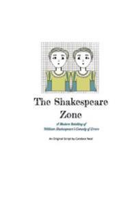 The Shakespeare Zone: A Modern and Unsophisticated Retelling of Shakespeare's Comedy of Errors
