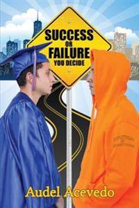 Success or Failure: You Decide