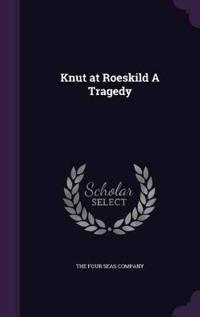 Knut at Roeskild a Tragedy