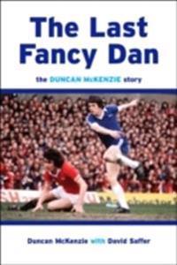 Last fancy dan - the duncan mckenzie story