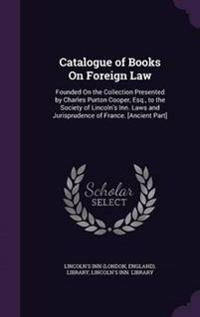 Catalogue of Books on Foreign Law